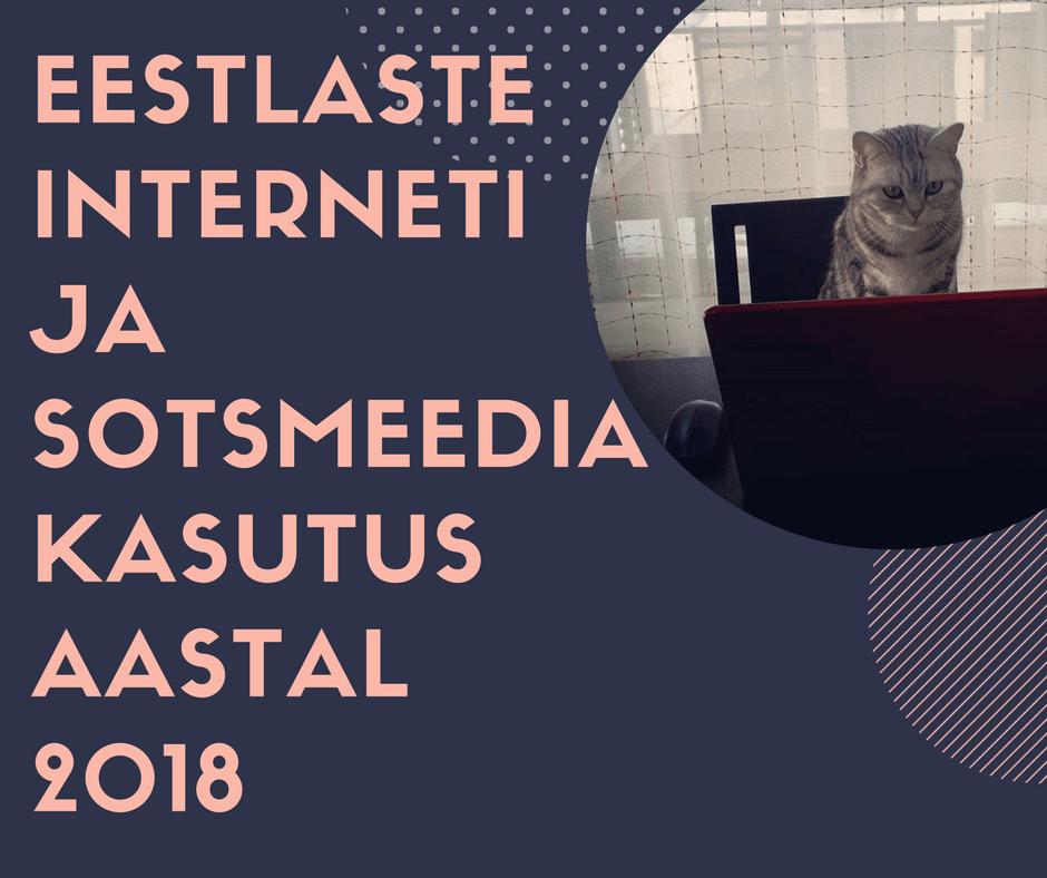 Eestlaste interneti ja sotsiaalmeedia kasutus aastal 2018