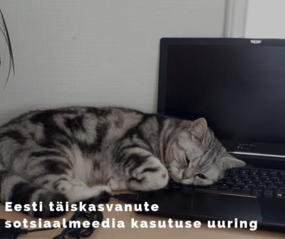 Eesti täiskasvanute sotsiaalmeedia kasutuse uuring