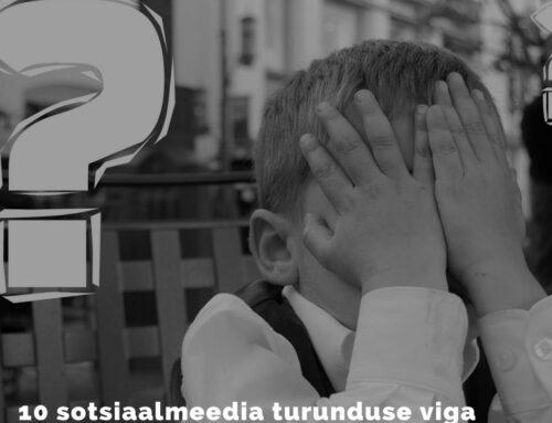 10 põhjust, miks sinu ettevõtte sotsiaalmeedia turundus ei tööta