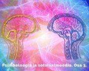 Psühholoogia ja sotsiaalmeedia. Osa 3