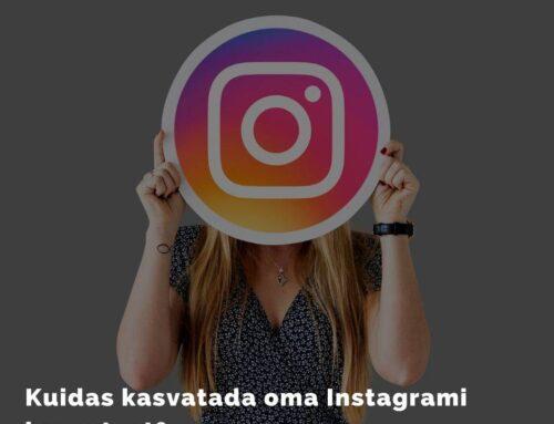 12 võimalust, kuidas kasvatada oma Instagrami kaasatust juba täna!
