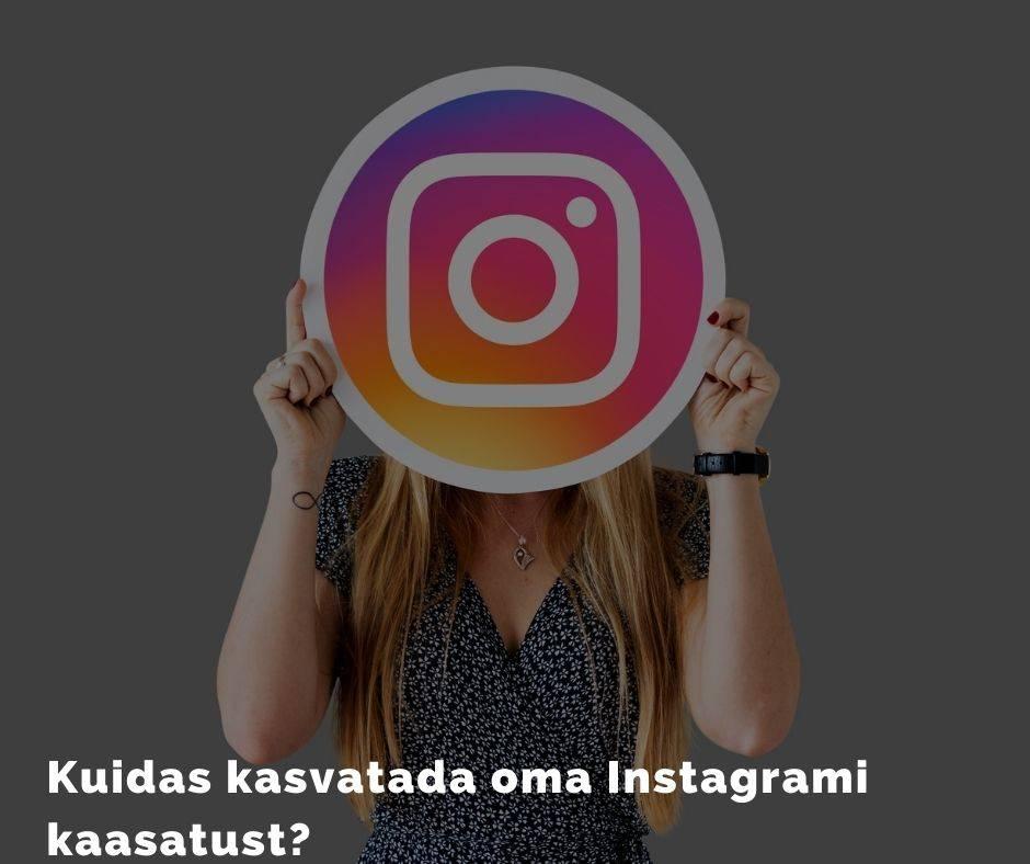 Kuidas kasvatada Instagrami kaasatust